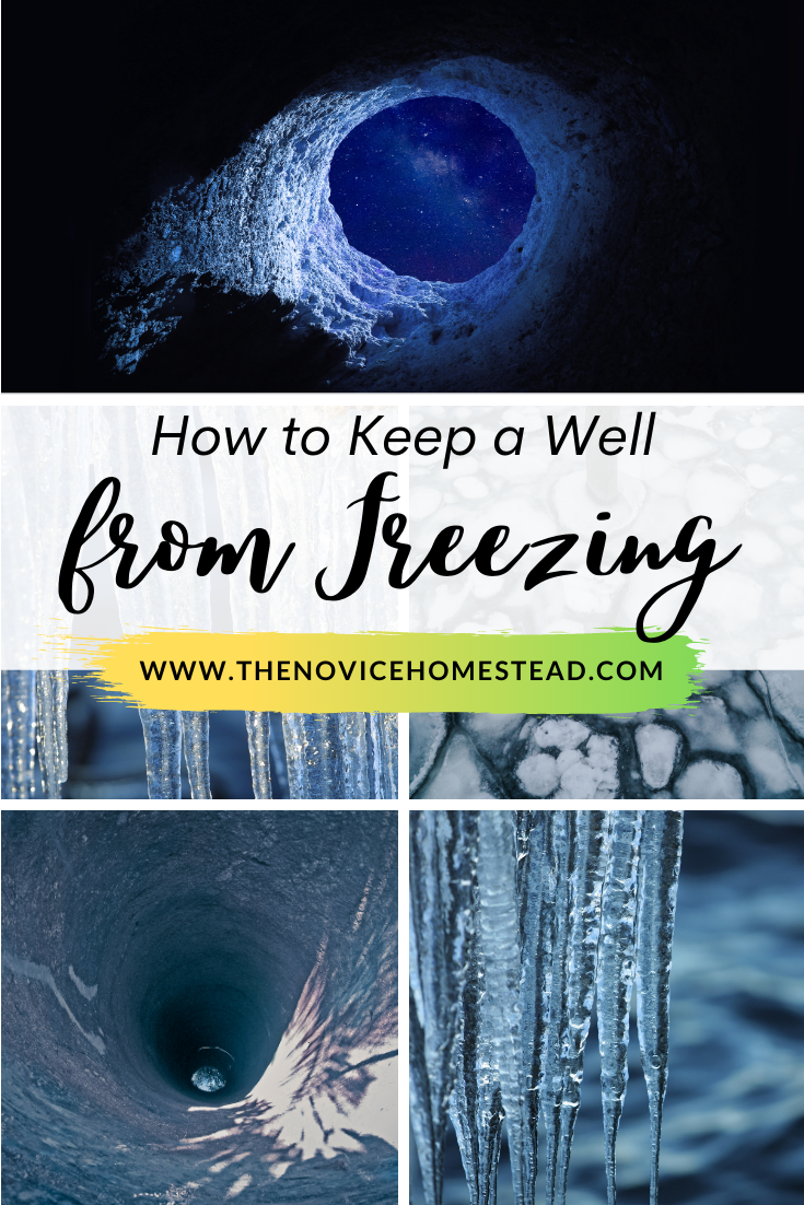 """collage image of wells and ice; text overlay """"How to Keep a Well from Freezing"""""""